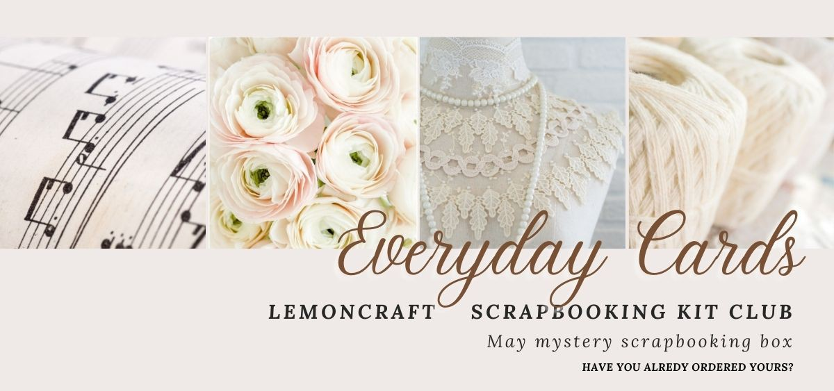Lemoncraft Scrapbooking Kit Club - May mystery scrapbooking box - Everyday Cards